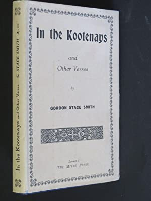 In the Kootenays : and Other Verses: Gordon Stace Smith