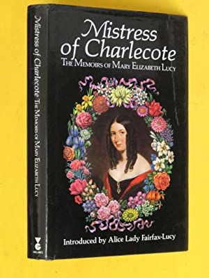 Mistress of Charlecote (SIGNED COPY) : The: Alice Lady Fairfax-Lucy