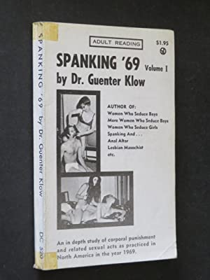 Spanking '69 Volume I: An in depth: Dr. Guenter Klow