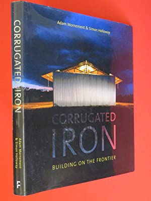 Corrugated Iron: Building on the Frontier: Adam Mornement &