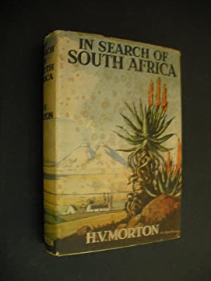In Search of South Africa: Morton, H.V.: