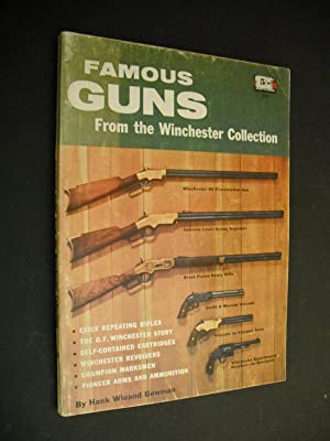 Famous Guns: From the Winchester Collection: Bowman, Han Wieand: