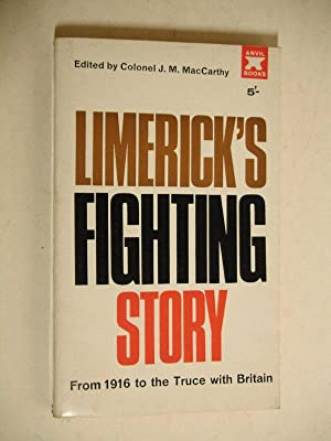 Limerick's Fighting Story: From 1916 to the: MacCarthy, Colonel J.M.