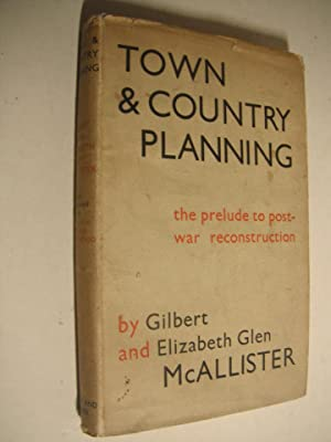 Town & Country Planning: A Study of: McAllister, Gilbert &