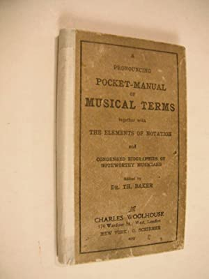 A Pronouncing Pocket-Manual of Musical Terms (together: Baker, Dr. Th.