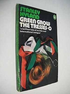Green Grow the Tresses-O: Penguin Books: Hyland, Stanley: