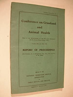 Conference on Grassland and Animal Health: Report of Proceedings (October 28th and 29th, 1948)
