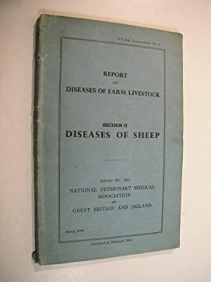 Report on Diseases of Farm Livestock: Section II. Diseases of Sheep: B.V.A. Publications No. 6