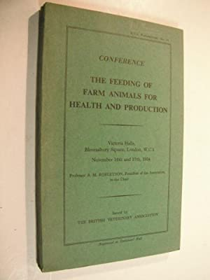 Conference: The Feeding of Farm Animals for Health and Production: B.V.A. Publications No. 24