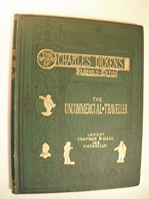 The Uncommercial Traveller: The Works of Charles: Dickens, Charles. Illustrated