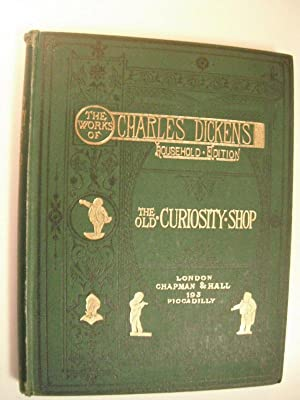 The Old Curiosity Shop: The Works of: Dickens, Charles. Illustrated