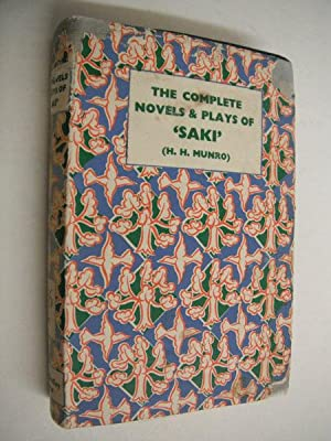 The Complete Novels and Plays of Saki: Saki (H.H. Munro):