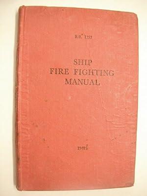 Ship Fire Fighting Manual: B.R. 1257: n/a: