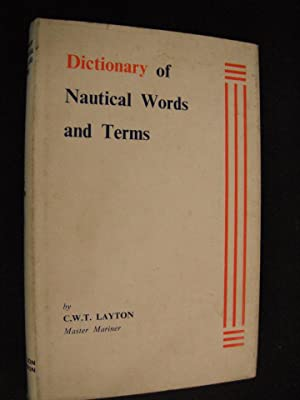 Dictionary of Nautical Words and Terms: Layton, C.W.T.: