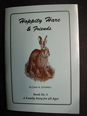 Hoppity Hare and Friends: Book No. 1: Ottewell, John A.: