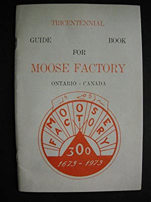 Tricentennial Guide Book for Moose Factory, Ontario,: n/a:
