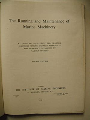 The Running and Maintenance of Marine Machinery: n/a: