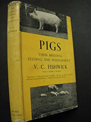 Pigs: Their Breeding, Feeding and Management