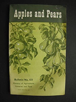 Apples and Pears: Ministry of Agriculture, Fisheries and Food Bulletin No. 133
