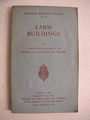 Farm Buildings: Post-War Building Studies No. 17