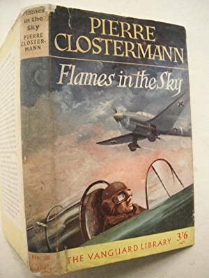 Flames in the Sky: The Vanguard Library: Clostermann, Pierre: