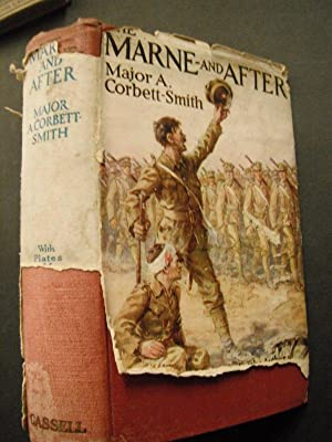 The Marne and After: A Companion Volume: Corbett-Smith, Major A.: