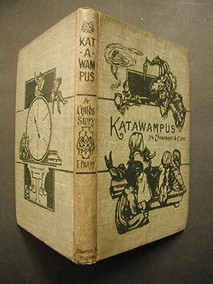 Katawampus: Its Treatment and Cure: Parry, Edward Abbott.