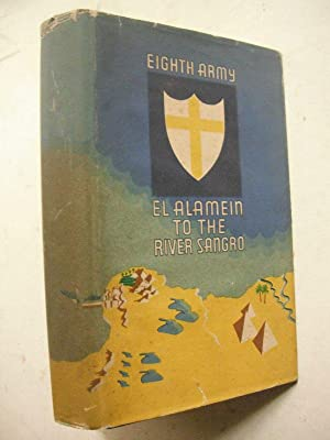 Eighth Army: El Alamein to the River Sangro (SIGNED COPY): Montgomery, Field-Marshal Sir Bernard L....