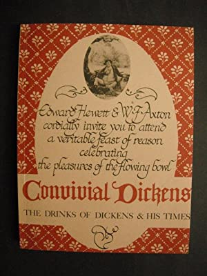 Convivial Dickens: The Drinks of Dickens and: Hewett, Edward &