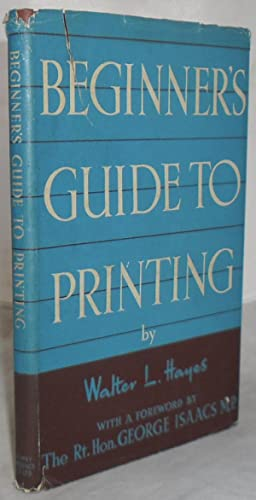 Beginner's Guide to Printing - A Non-Technical Manual for Those in Search of, or Commencing a Car...