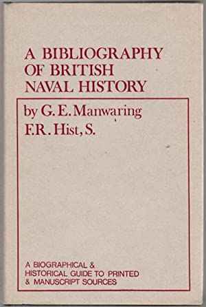 A Bibliography of British Naval History : A Biographical and Historical Guide to Printed and Manu...