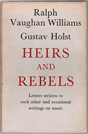 Heirs and Rebels. Letters written to each other and occasional writings on Music.