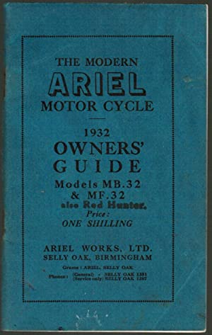 The Modern Ariel Motor Cycle: 1932 Owner's: Ariel Works, Ltd.