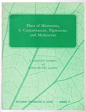 Flora of Micronesia, 2: Casuarinaceae, Piperaceae, and: Fosberg, F. Raymond