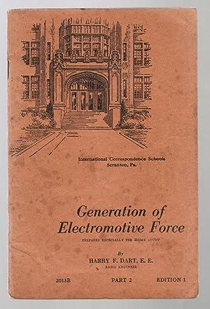 International Correspondence Schools Ltd: Generation of Electromotive: Dart, Harry F.