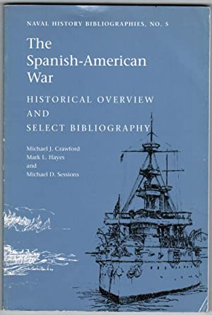 The Spanish-American War: Historical Overview and Select Bibliography