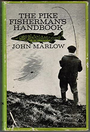 The Pike Fisherman's Handbook: Marlow, John