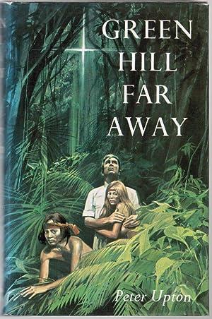 Green Hill Far Away: Upton, Peter