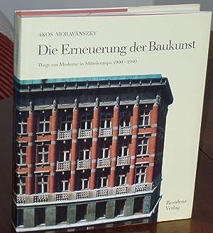 Die Erneuerung der Baukunst: Wege zur Moderne: Moravánszky, Ákos