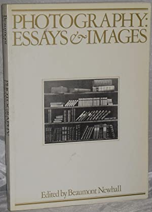 Photography: Essays and Images - Illustrated Readings: Newhall, Beaumont (editor)