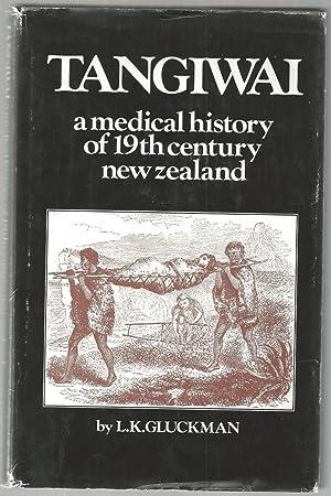 Tangiwai: A Medical History of 19th Century: Gluckman, L. K.