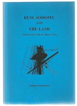 Rum, Sodomy and the Lash: A Devon: Blackmore, Anthony