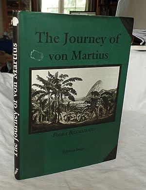 The Journey of Von Martius: Flora Brasiliensis-Vol.1: Von Martius (Engersen,