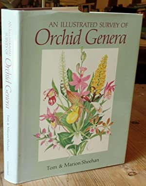 An Illustrated Survey of Orchid Genera: Sheehan, T. and
