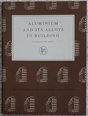 Aluminium and its alloys in building: An: Aluminium Development Association