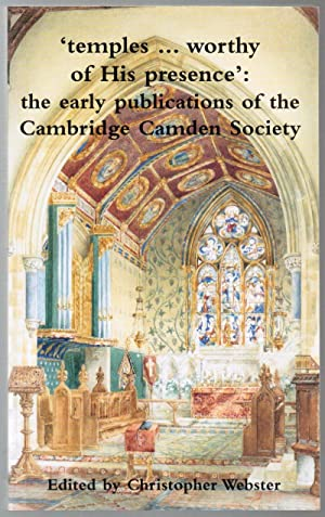 Temples. Worthy of His Presence : The Early Publications of the Cambridge Camden Society
