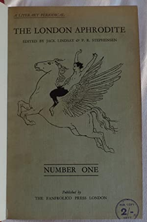 The London Aphrodite. Six Numbers Complete: Lindsay, J. and Stephensen, P.R. (Editors)