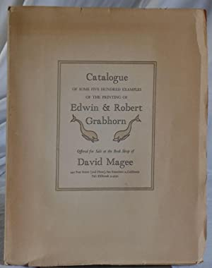 Catalogue of Some Five Hundred Examples of the Printing of Edwin and Robert Grabhorn, 1917-1960. ...