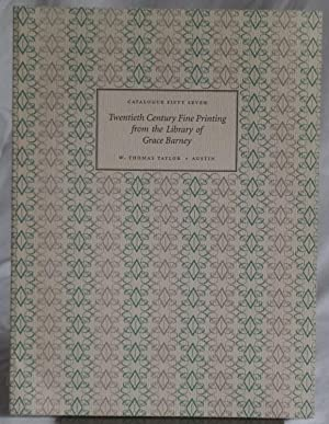 Catalogue Fify Seven Twentieth Century Fine Printing from the Library of Grace Barney