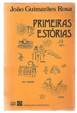 Primeiras Estórias: Rosa, Joao Guimaraes